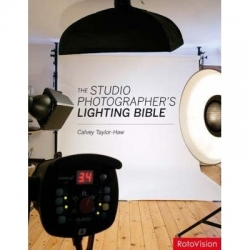 The Studio Photographers Lighting Bible - Calvey T