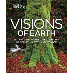 Visions of Earth: National Geographic Photographs of Beauty, Majesty,