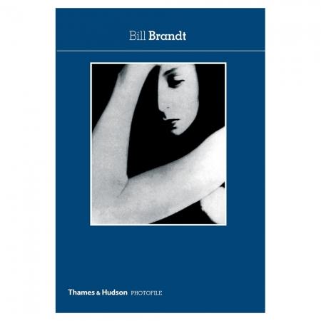 Bill Brandt - Ian Jeffrey - PHOTOFILE