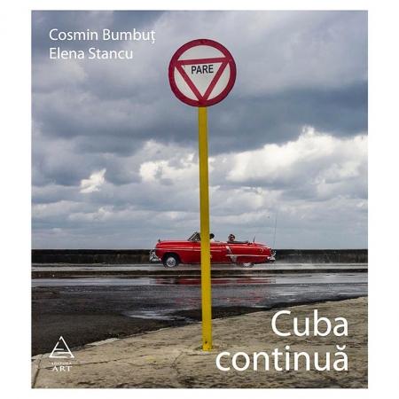 Cuba continua - Cosmin Bumbut