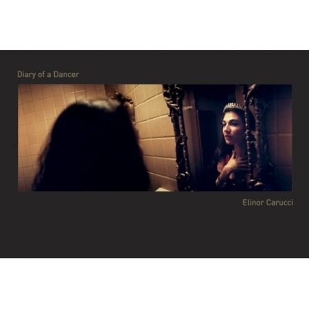 Elinor Carucci: Diary of a Dancer