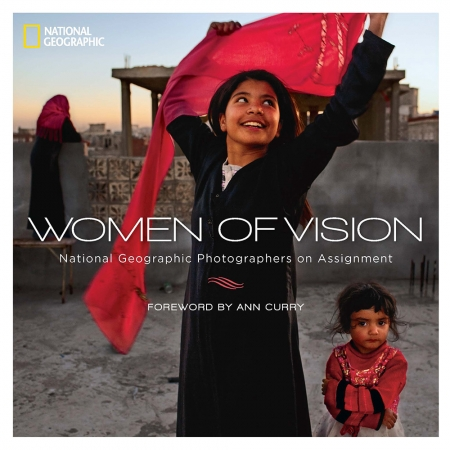 Women of Vision: National Geographic Photographers on Assignment