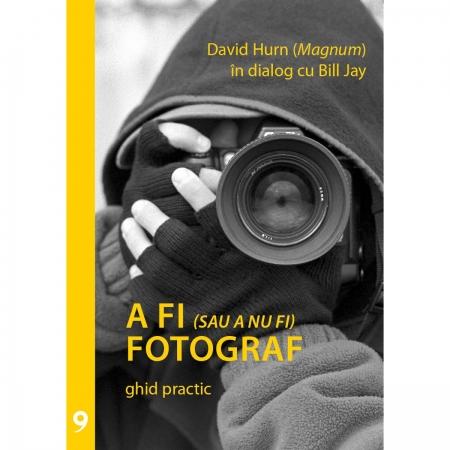 A fi (sau a nu fi) fotograf - David Hurn