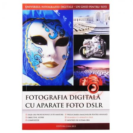 Fotografia digitala cu aparate DSLR - editia 2013