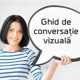 Ghid de conversatie vizuala in 4 module - seria XIV: 28 septembrie - 1 octombrie